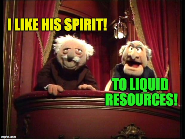I LIKE HIS SPIRIT! TO LIQUID RESOURCES! | made w/ Imgflip meme maker