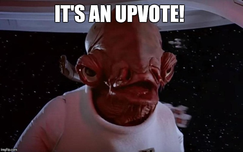 IT'S AN UPVOTE! | made w/ Imgflip meme maker