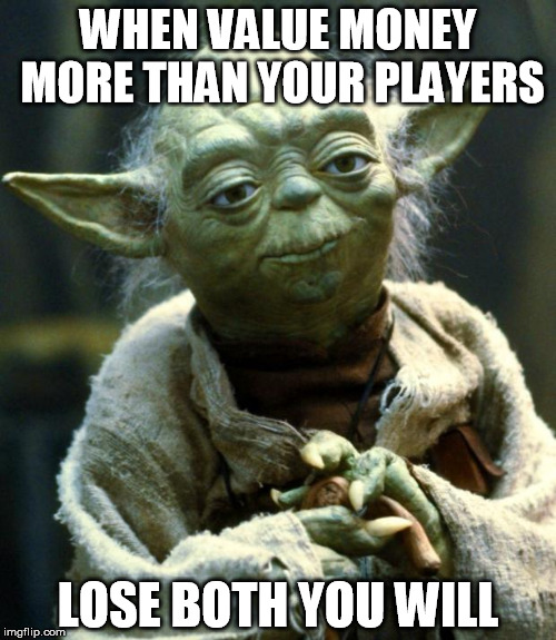Yoda's advice to Electronic Arts | WHEN VALUE MONEY MORE THAN YOUR PLAYERS LOSE BOTH YOU WILL | image tagged in memes,electronic arts,loot boxes,star wars battlefront,star wars,yoda | made w/ Imgflip meme maker