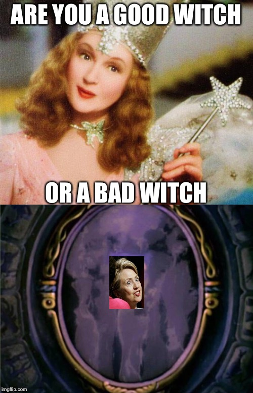 ARE YOU A GOOD WITCH OR A BAD WITCH | image tagged in memes | made w/ Imgflip meme maker
