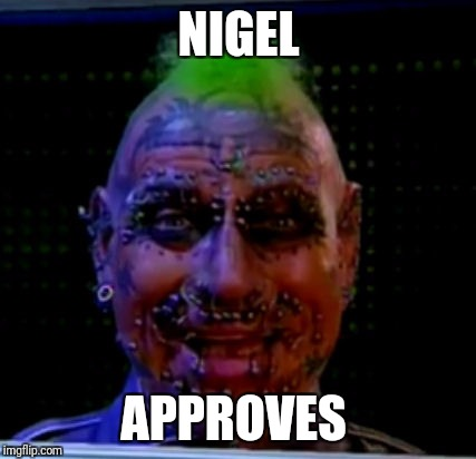 NIGEL APPROVES | made w/ Imgflip meme maker