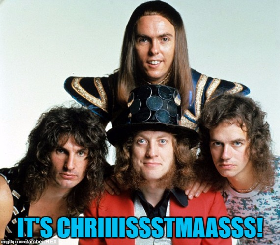 IT'S CHRIIIISSSTMAASSS! | made w/ Imgflip meme maker