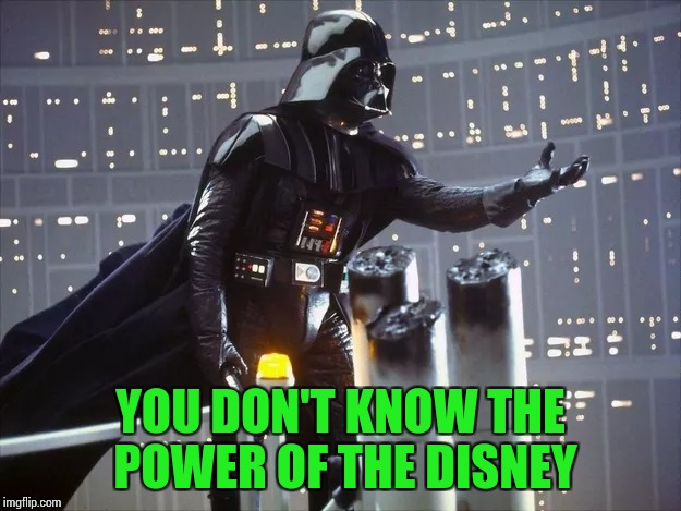 YOU DON'T KNOW THE POWER OF THE DISNEY | made w/ Imgflip meme maker