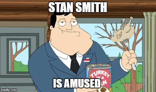 STAN SMITH IS AMUSED | made w/ Imgflip meme maker
