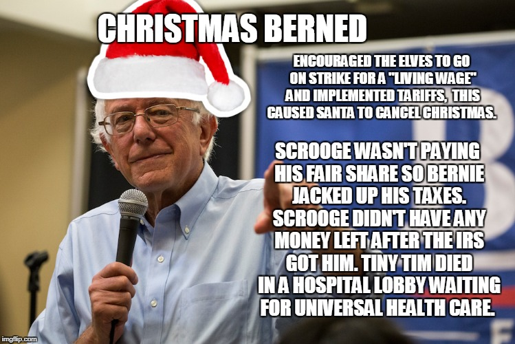 "Christmas Berned | CHRISTMAS BERNED ENCOURAGED THE ELVES TO GO ON STRIKE FOR A ""LIVING WAGE"" AND IMPLEMENTED TARIFFS,  THIS CAUSED SANTA TO CANCEL CHRISTMAS. S 