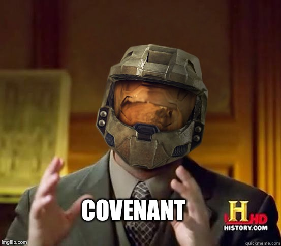 COVENANT | image tagged in alien halo | made w/ Imgflip meme maker
