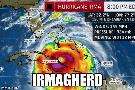 Hurricane Irma | IRMAGHERD | image tagged in hurricane,irma,irmagherd,weather | made w/ Imgflip meme maker