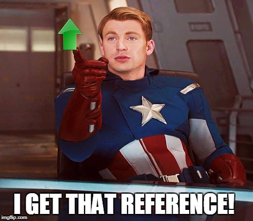 I GET THAT REFERENCE! | made w/ Imgflip meme maker