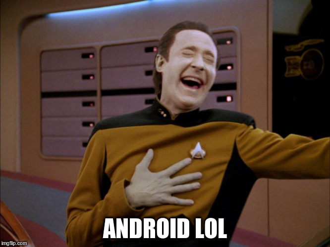 ANDROID LOL | made w/ Imgflip meme maker