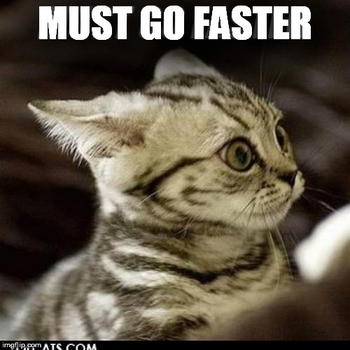 MUST GO FASTER | made w/ Imgflip meme maker