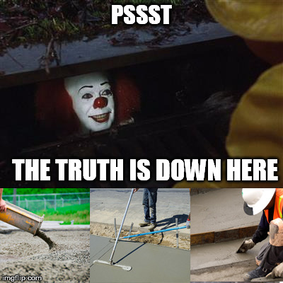 PSSST THE TRUTH IS DOWN HERE | made w/ Imgflip meme maker