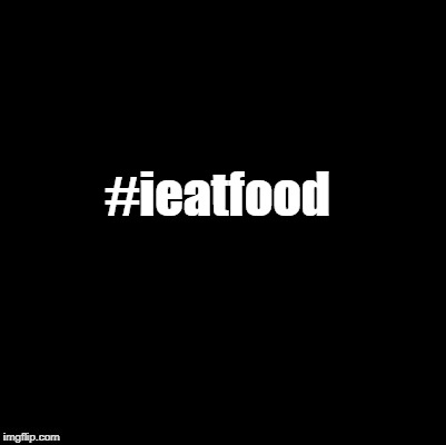 #antihashtag | #ieatfood | image tagged in hashtag,meme,anti | made w/ Imgflip meme maker