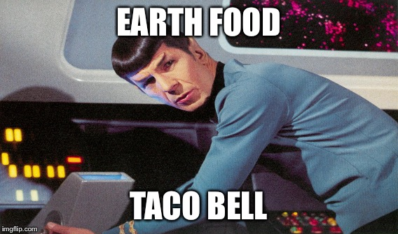EARTH FOOD TACO BELL | made w/ Imgflip meme maker