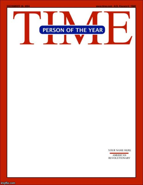 time magazine person of the year | image tagged in time magazine person of the year | made w/ Imgflip meme maker