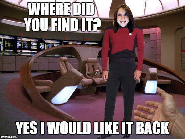 WHERE DID YOU FIND IT? YES I WOULD LIKE IT BACK | made w/ Imgflip meme maker
