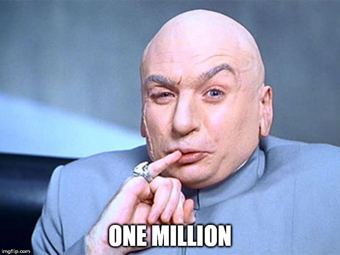 ONE MILLION | made w/ Imgflip meme maker