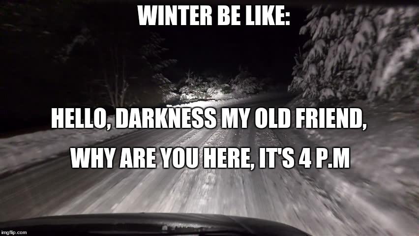Image result for winter darkness meme