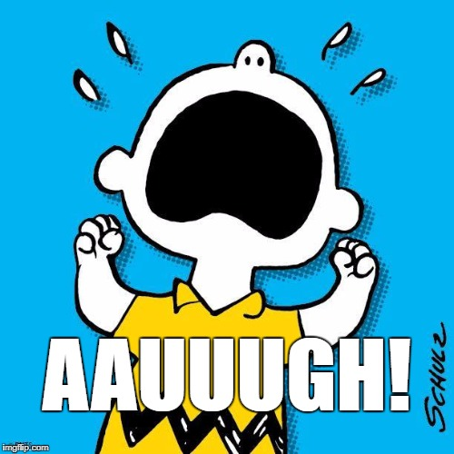 Good Grief!  |  AAUUUGH! | image tagged in charlie brown peanuts,aauugh | made w/ Imgflip meme maker