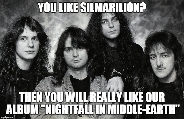 "YOU LIKE SILMARILION? THEN YOU WILL REALLY LIKE OUR ALBUM ""NIGHTFALL IN MIDDLE-EARTH"" 