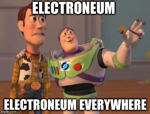 X, X Everywhere Meme | ELECTRONEUM ELECTRONEUM EVERYWHERE | image tagged in memes,x,x everywhere,x x everywhere | made w/ Imgflip meme maker