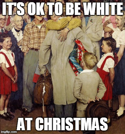 IT'S OK TO BE WHITE AT CHRISTMAS | image tagged in white christmas | made w/ Imgflip meme maker