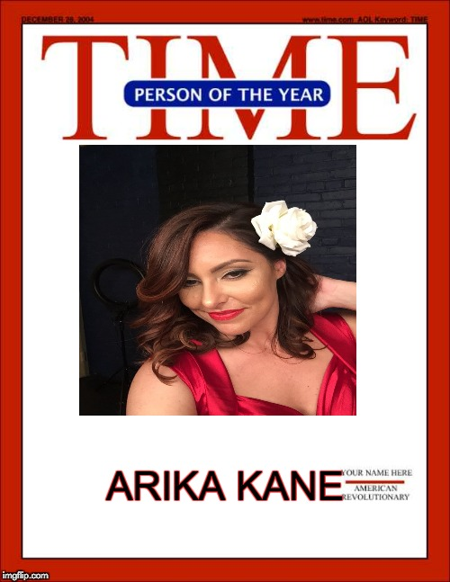 time magazine person of the year | ARIKA KANE | image tagged in time magazine person of the year | made w/ Imgflip meme maker