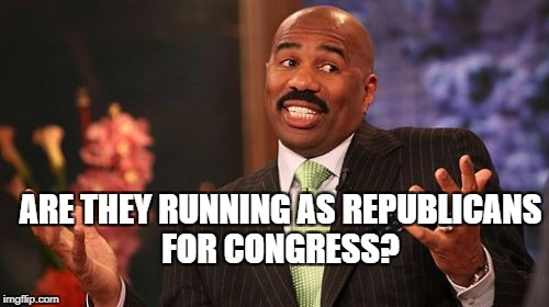 Steve Harvey Meme | ARE THEY RUNNING AS REPUBLICANS FOR CONGRESS? | image tagged in memes,steve harvey | made w/ Imgflip meme maker