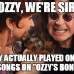 "Selfish Ozzy Meme | NO OZZY, WE'RE SIRIUS THEY ACTUALLY PLAYED ONE OF YOUR SONGS ON ""OZZY'S BONEYARD"" 
