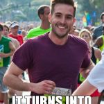 Ridiculously Photogenic Guy Meme | MEETS GRUMPY CAT IT TURNS INTO HAPPY CAT | image tagged in memes,ridiculously photogenic guy | made w/ Imgflip meme maker
