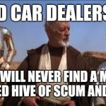 Star Wars Mos Eisley Meme Generator Imgflip