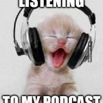 Headphones | SHHH, I'M LISTENING TO MY PODCAST ON DELEGATION | image tagged in headphones | made w/ Imgflip meme maker