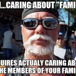 "Tough Guy Wanna Be Meme | UM...CARING ABOUT ""FAMILY"" REQUIRES ACTUALY CARING ABOUT THE MEMBERS OF YOUR FAMILY 