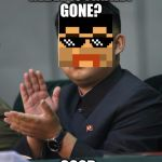 Kim Jong Un | REBEL IS FINALLY GONE? GOOD. | image tagged in kim jong un | made w/ Imgflip meme maker
