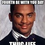 carlton banks | WATCHES STAR TREK ON FOURTH BE WITH YOU DAY THUG LIFE | image tagged in carlton banks | made w/ Imgflip meme maker