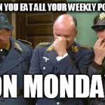triple face palm hogan heroes | WHEN YOU EAT ALL YOUR WEEKLY POINTS ON MONDAY | image tagged in triple face palm hogan heroes | made w/ Imgflip meme maker