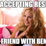 House Bunny Meme | NOW ACCEPTING RESUMES FOR A FRIEND WITH BENEFITS | image tagged in memes,house bunny | made w/ Imgflip meme maker