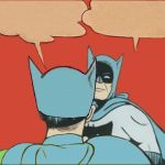 Batman does not believe in being politically correct... | image tagged in gifs,politically incorrect batman slaps | made w/ Imgflip images-to-gif maker