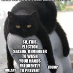 Draped Cat Be Like | ON THE ONE HAND, HILLARY, AND ON THE OTHER HAND, TRUMP SO, THIS ELECTION SEASON, REMEMBER TO WASH YOUR HANDS FREQUENTLY TO PREVENT THE SPREA | image tagged in black cat draped on chair,draped cat,on the one hand,trump and hillary,wash your hands | made w/ Imgflip meme maker