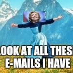 Look At All These Meme | LOOK AT ALL THESE E-MAILS I HAVE | image tagged in memes,look at all these | made w/ Imgflip meme maker