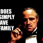 Godfather Marlon Brando | ONE DOES NOT SIMPLY LEAVE THE FAMILY | image tagged in godfather marlon brando | made w/ Imgflip meme maker