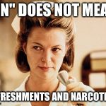 "Nurse Ratched | ""RN"" DOES NOT MEAN REFRESHMENTS AND NARCOTICS 