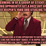 This Just In! | NEWS IS COMING IN OF A GROUP OF STICKY-FINGERED THIEVES WHO APPARENTLY GET A BUZZ OUT OF BREAKING INTO A BEE-KEEPER'S YARD AND STEALING THE  | image tagged in this just in | made w/ Imgflip meme maker
