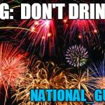 To all my boating and beach-going friends! | WARNING:  DON'T DRINK & DIVE NATIONAL_GUARD.COM | image tagged in colorful fireworks | made w/ Imgflip meme maker