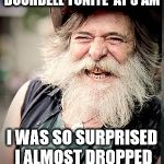 Nilo Meme | MY NEIGHBOUR RANG THE DOORBELL TONITE  AT 3 AM I WAS SO SURPRISED I ALMOST DROPPED MY JACKHAMMER | image tagged in memes,nilo | made w/ Imgflip meme maker