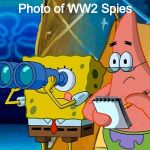 Spy | Photo of WW2 Spies | image tagged in spy | made w/ Imgflip meme maker