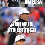 Bad Pun Ed Hochuli | HOLDING, ON ELSA YOU NEED TO LET IT GO | image tagged in bad pun ed hochuli | made w/ Imgflip meme maker
