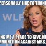 DNC Chair | I WOULD PERSONALLY LIKE TO THANK THE DNC FOR GIVING ME A PLACE TO GIVE MR TRUMP MORE AMMUNITION AGAINST MRS. CLINTON | image tagged in dnc chair | made w/ Imgflip meme maker