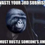 Wasted. ;_; | TO WASTE YOUR 3RD SUBMISSION YOU MUST RUSTLE SOMEONE'S JIMMIES | image tagged in emperor rustling,memes,rustle my jimmies | made w/ Imgflip meme maker