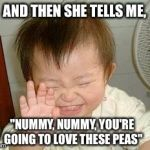 "Asian Baby Laughing | AND THEN SHE TELLS ME, ""NUMMY, NUMMY, YOU'RE GOING TO LOVE THESE PEAS"" 