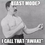 "Boxer | BEAST MODE? I CALL THAT ""AWAKE"" 